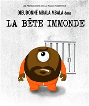 Dieudonné dans La bête immonde Th��tre de la Main d'Or Affiche