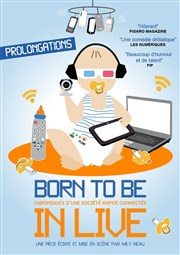 Born to be in live L'Auguste Th��tre Affiche