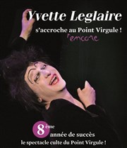 Yvette Leglaire dans Yvette Leglaire s&#39;accroche au Point Virgule! Le Point Virgule