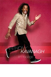Anthony Kavanagh | Nouveau spectacle en rodage Rouge Gorge Affiche