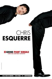 Chris Esquerre Le Grand Point Virgule - Grande salle Affiche
