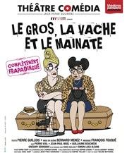 Le gros, la vache et le mainate Th��tre Com�dia