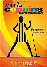 Salut les copains | Le spectacle musical Folies Berg�re
