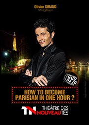 How to become parisian in one hour ? | par Olivier Giraud Th��tre des Nouveaut�s Affiche