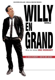 Willy Rovelli dans Willy en grand | mis en scène par Anne Roumanoff Le Trianon Affiche