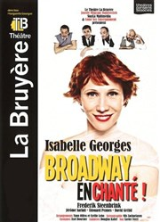 Broadway En Chanté Th��tre la Bruy�re Affiche