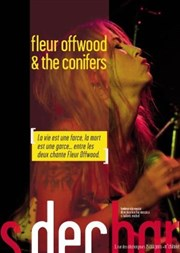 Fleur Offwood & The Conifers Th��tre Les D�chargeurs - Salle Vicky Messica Affiche