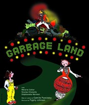 Garbage Land Th��tre Essaion Affiche