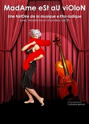 Catherine Bertram dans Madame est au violon Il Piccolo Th��tre Affiche
