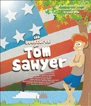 Les aventures de Tom Sawyer Th��tre Les 3 Soleils