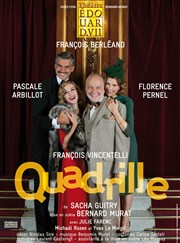 Quadrille | Avec Fran&#231;ois Berl&#233;and Thtre Edouard VII
