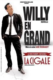 Willy Rovelli dans Willy en grand | mise en scène par Anne Roumanoff La Cigale