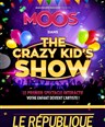 Moos dans The crazy kid' s show